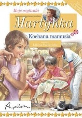 Okładka książki Martynka. Kochana mamusia Gilbert Delahaye
