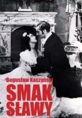 Okładka książki Smak sławy Bogusław Kaczyński