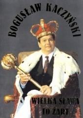 Okładka książki Wielka sława to żart Bogusław Kaczyński