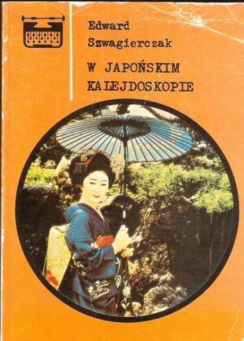 Okładka książki W japońskim kalejdoskopie Edward Szwagierczak