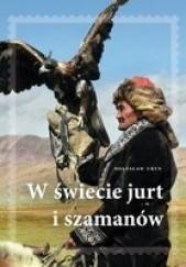 Okładka książki W świecie jurt i szamanów Bolesław A. Uryn