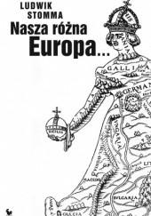 Okładka książki Nasza różna Europa Ludwik Stomma