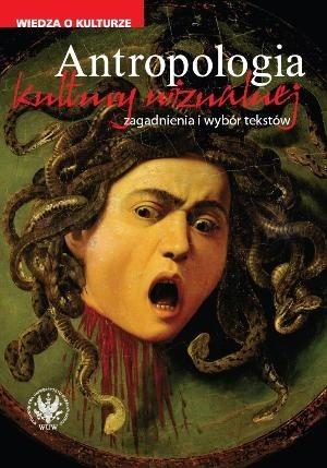 Okładka książki Antropologia kultury wizualnej. Zagadnienia i wybór tekstów Iwona Kurz,Paulina Kwiatkowska,Łukasz Zaremba