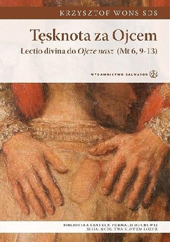 Okładka książki Tęsknota za Ojcem. Lectio divina do Ojcze nasz (Mt 6, 9-13) Krzysztof Wons SDS
