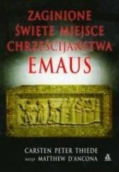 Okładka książki Emaus : zaginione święte miejsce chrześcijaństwa Carsten Peter Thiede