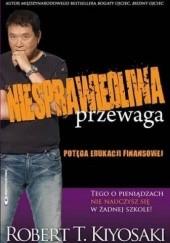 Okładka książki Niesprawiedliwa przewaga Robert Toru Kiyosaki