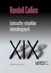 Okładka książki Łańcuchy rytuałów interakcyjnych Randall Collins