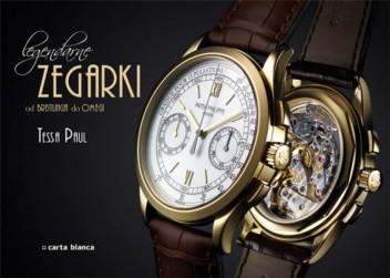 Okładka książki Legendarne zegarki. Od Breitlinga do Omegi Tessa Paul