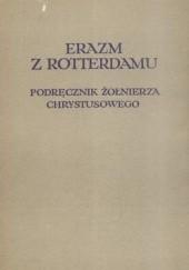 Okładka książki Podręcznik żołnierza Chrystusowego nauk zbawiennych pełny Erazm z Rotterdamu