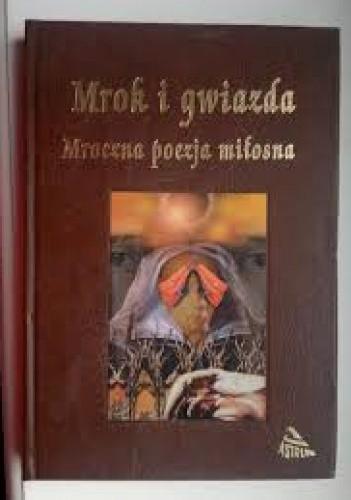 Mrok I Gwiazda Mroczna Poezja Miłosna Jan Lechońnbsp