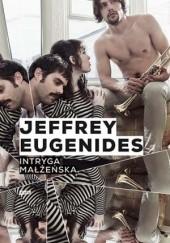Okładka książki Intryga małżeńska Jeffrey Eugenides