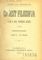 Okładka książki Co to jest filozofja i co o niej wiedzieć należy. Cz. 1: do Kanta