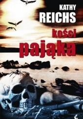 Okładka książki Kości Pająka Kathy Reichs