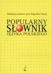 Okładka książki Popularny słownik języka polskiego Bogusław Dunaj