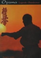 Okładka książki Oyama Legenda i Dziedzictwo Michael J. Lorden