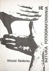 Okładka książki Sztuka fotografowania Witold Dederko