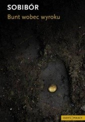 Okładka książki Sobibór: bunt wobec wyroku praca zbiorowa