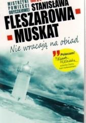 Okładka książki Nie wracają na obiad Stanisława Fleszarowa-Muskat