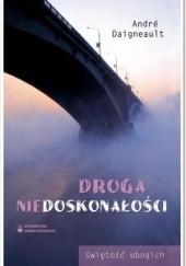 Okładka książki Droga niedoskonałości André Daigneault