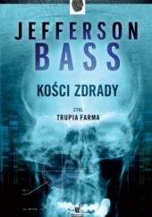 Okładka książki Kości zdrady Bill Bass,Jon Jefferson