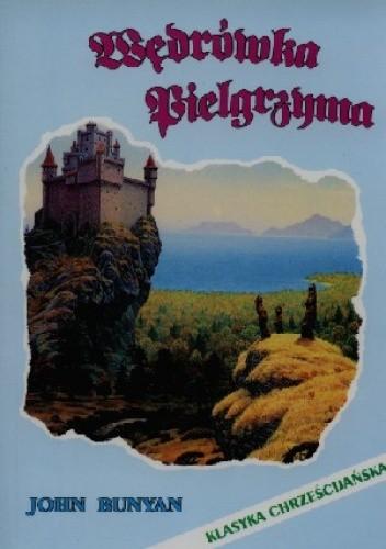 Okładka książki Wędrówka Pielgrzyma John Bunyan