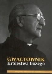 Okładka książki Gwałtownik Królestwa Bożego Instytut Niepokalanej Matki Kościoła