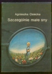 Okładka książki Szczególnie małe sny Agnieszka Osiecka