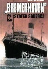 Okładka książki Bremerhaven. Statek śmierci Henryk Mąka