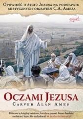 Okładka książki Oczami Jezusa Carver Alan Ames