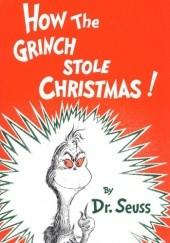 Okładka książki How the Grinch Stole Christmas! Theodor Seuss Geisel