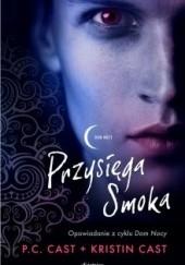 Okładka książki Przysięga Smoka Kristin Cast,Phyllis Christine Cast