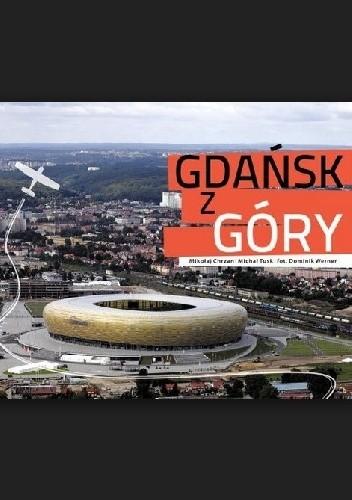 Okładka książki Gdańsk z góry Mikołaj Chrzan,Michał Tusk