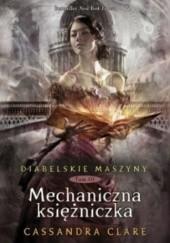 Okładka książki Mechaniczna księżniczka Cassandra Clare