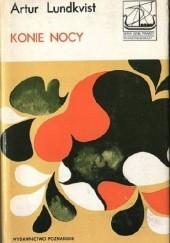Okładka książki Konie nocy i inne opowieści o świecie, ludziach i mitach Artur Lundkvist