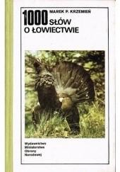Okładka książki 1000 słów o łowiectwie Marek Piotr Krzemień