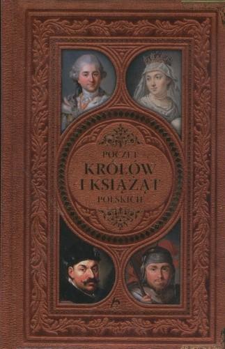 Okładka książki Poczet królów i książąt polskich Jolanta Bąk