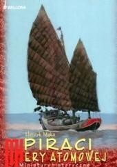 Okładka książki Piraci ery atomowej Henryk Mąka