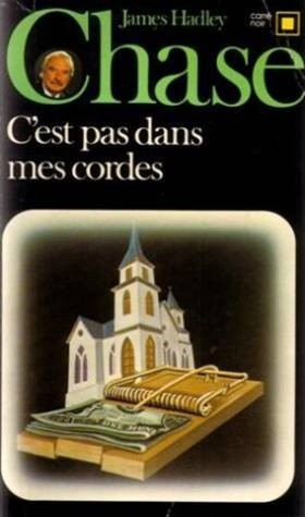 Okładka książki C'est pas dans mes cordes James Hadley Chase