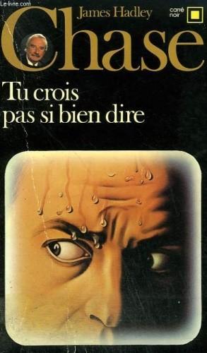 Okładka książki Tu crois pas si bien dire James Hadley Chase