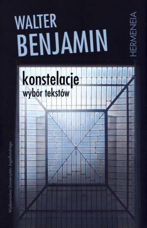 Okładka książki Konstelacje. Wybór tekstów Walter Benjamin