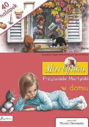 Okładka książki Przyjaciele Martynki w domu Gilbert Delahaye