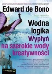 Okładka książki Wodna logika. Wypłyń na szerokie wody kreatywności Edward de Bono