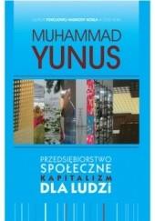 Okładka książki Przedsiębiorstwo społeczne. Kapitalizm dla ludzi Muhammad Yunus