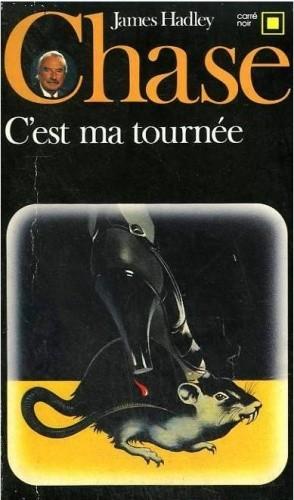 Okładka książki C'est ma tournée James Hadley Chase