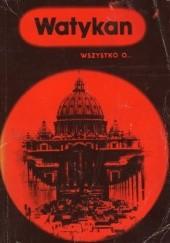 Okładka książki Watykan. Wszystko o...