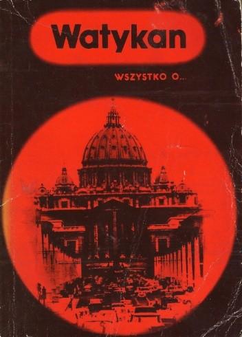 Okładka książki Watykan. Wszystko o... Ignacy Krasicki