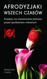 Okładka książki Afrodyzjaki wszech czasów Małgorzata Caprari