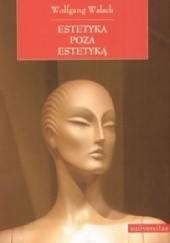 Okładka książki Estetyka poza estetyką: o nową postać estetyki Wolfgang Welsch