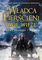 Okładka książki Władca Pierścieni: Dwie Wieże. Filmowe postacie i miejsca Jane Johnson