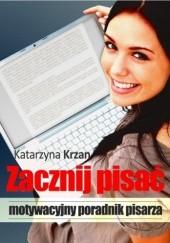 Okładka książki Zacznij pisać Katarzyna Krzan